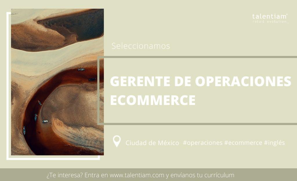 oportunidad profesional Gerente de operaciones ecommerce