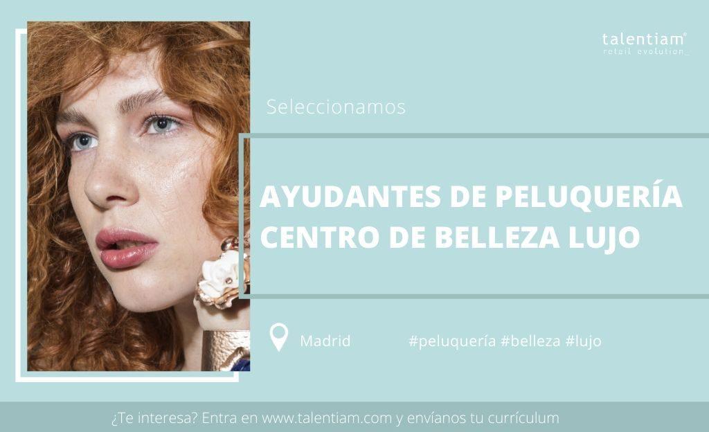 ayudantes de peluquería centro de belleza lujo Madrid